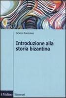 Introduzione alla storia bizantina (Giorgio Ravegnani)